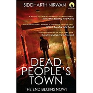 DEAD PEOPLE\'S TOWN The End Begins Now!