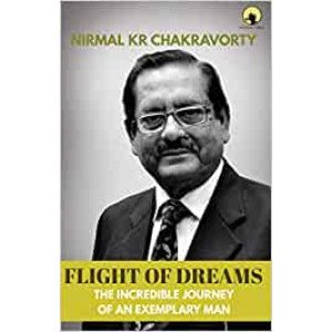 FLIGHT OF DREAMS The Incredible Journey Of An Exemplary Man