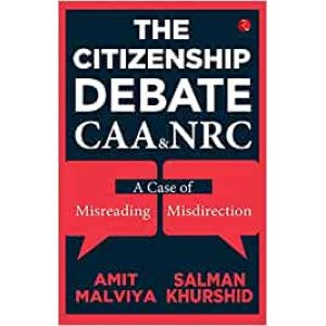 THE CITIZENSHIP DEBATE: CAA & NRC