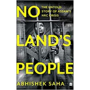 No Land's People: The Untold Story of Assam's NRC crisis