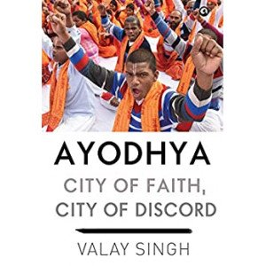 Ayodhya: City of Faith, City of Discord - Hardcover