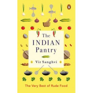The Indian Pantry - The Very Best of Rude Food