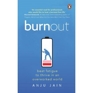 Burnout -Beat Fatigue to Thrive in an Overworked World  - Paperback