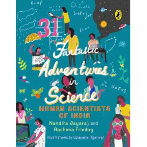 31 Fantastic Adventures in Science -Women Scientists of India - Paperback