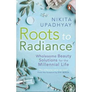 Roots to Radiance - Wholesome Beauty Solutions for the Millennial Life