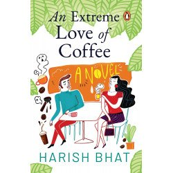 An Extreme Love of Coffee   - A Novel - Paperback