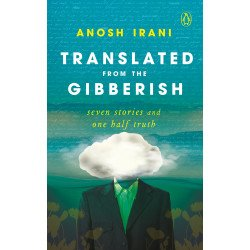 Translated from the Gibberish - Seven Stories and One Half Truth - Paperback