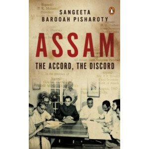 Assam -The Accord, The Discord  - Hardback