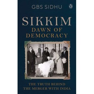 Sikkim  - The Truth Behind The Merger With India - Hardback