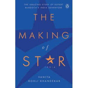 The Making of Star India - The Amazing Story of Rupert Murdoch's India Adventure