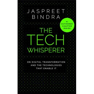The Tech Whisperer - On Digital Transformation and the Technologies that Enable It - Hardback