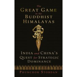 The Great Game in the Buddhist Himalayas - India and China's Quest for Strategic Dominance - Hardback