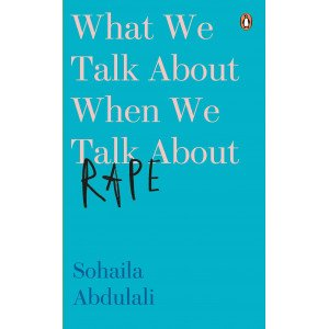 What We Talk about When We Talk about Rape - Hardback