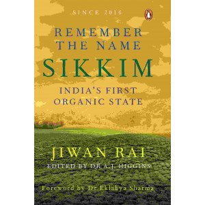 Remember the Name Sikkim - India's First Organic State