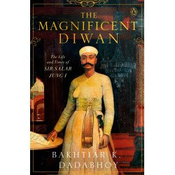 The Magnificent Diwan - The Life and Times of Sir Salar Jung I  - Hardback