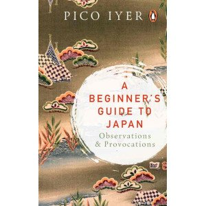 A Beginner's Guide to Japan - Observations & Provocations - Hardback
