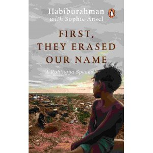 First, They Erased Our Name -A Rohingya Speaks - Hardback