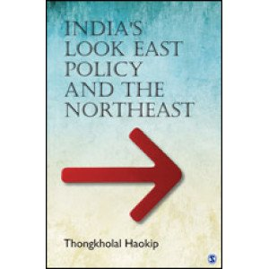 India's Look East Policy and the Northeast - Hardcover , English