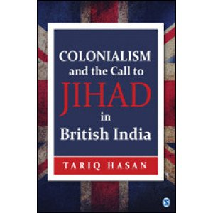 Colonialism and the Call to Jihad in British India - Hardcover , English