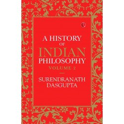 A HISTORY OF INDIAN PHILOSOPHY: VOLUME II