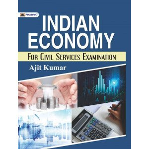 INDIAN ECONOMY FOR CIVIL SERVICES EXAMINATION - Paperback