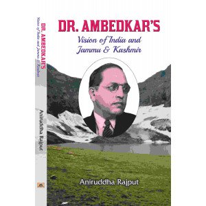 Dr. Ambedkar's Vision of India and Jammu & Kashmir  - Hardcover