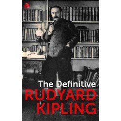 THE DEFINITIVE RUDYARD KIPLING