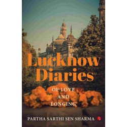 LUCKNOW DIARIES