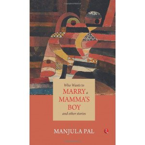 Who Wants to Marry a Mamma's Boy and Other Stories - Paperback