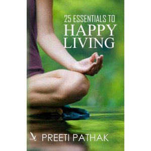 25 Essentials To Happy Living