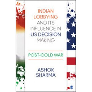 Indian Lobbying and its Influence in US Decision Making - Hardcover , English
