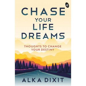 Chase Your Life Dreams  - Paperback, English