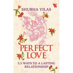 Perfect Love : 5.5 Ways to a Lasting Relationship