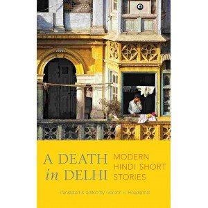 A Death in Delhi: Modern Hindi Short Stories - Paperback
