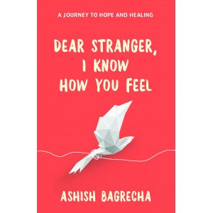 Dear Stranger, I Know How You Feel - Paperback, English