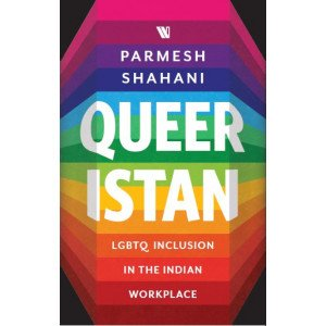 Queeristan: LGBT Inclusion at the Indian Workplace