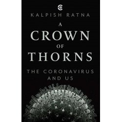 A Crown of Thorns : The Coronavirus and Us
