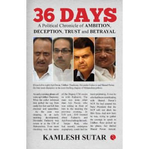 36 DAYS - A Political Chronicle of Ambition, Deception, Trust and Betrayal
