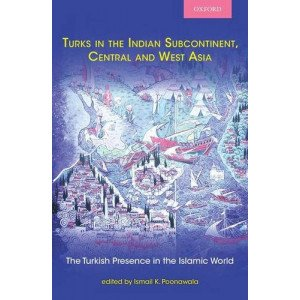 Turks in the Indian Subcontinent, Central and West Asia