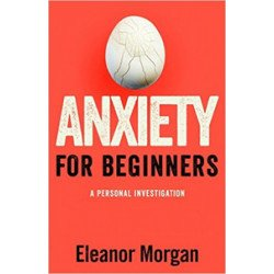 Anxiety for Beginners