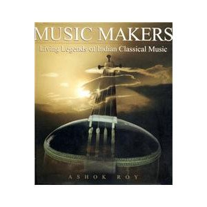 Music Makers Living Legends Of Indian Classical Music