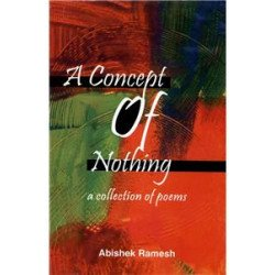 A Concept of Nothing: A Collection of Poem
