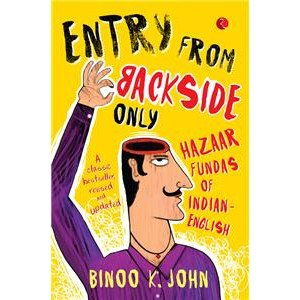 Entry From Backside Only: Hazaar Fundas of Indian English