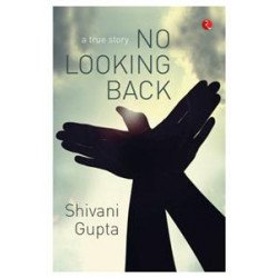 No Looking Back : A True Story