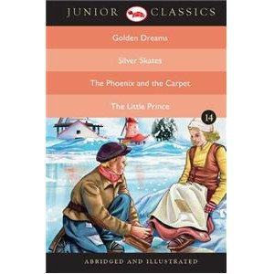 Junior Classic - Book-14 (Golden Dreams, Silver Skates, The Phoenix And The Carpet, The Little Prince)