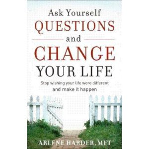 Ask Yourself Questions & Change Your Life