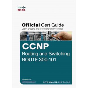 Ccnp Routing and Switching Route 300 - 101 Official Cert Guide