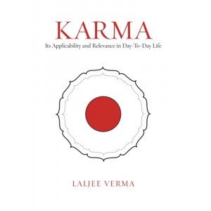 KARMA Its Applicability And Relevance In Day-To-Day Life