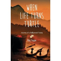 When Life Turns Turtle: Journey Of A Bollywood Tramp