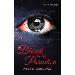 Blood in the Paradise –A tale of an impossible murder